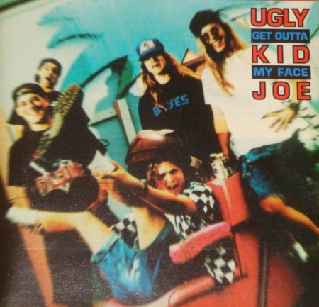 UGLY KID JOE - get outta my face