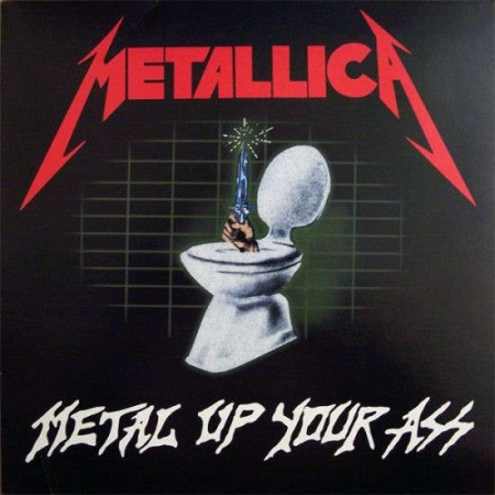 metallica up your ass